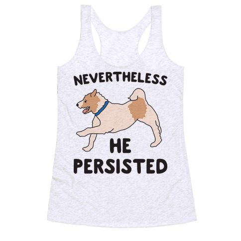 Nevertheless He Persisted (Olly The Jack Russell) Racerback Tank Top