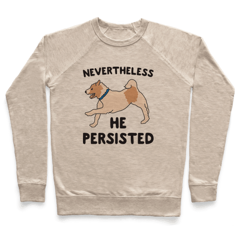 Nevertheless He Persisted (Olly The Jack Russell) Pullover