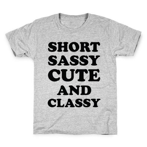 87572516 ... ClassySmartShort GirlLittle · Short Sassy Cute and Classy Kids T-Shirt