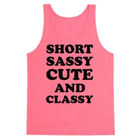 Short Sassy Cute and Classy Tank Top