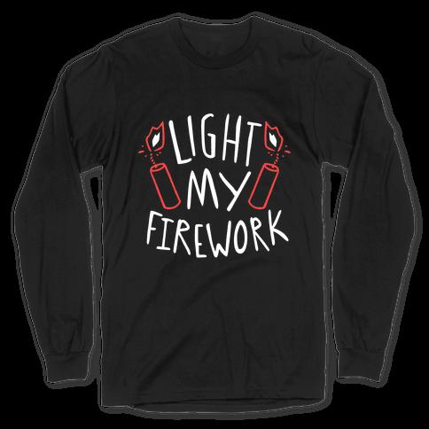 Light My Firework Long Sleeve T-Shirt
