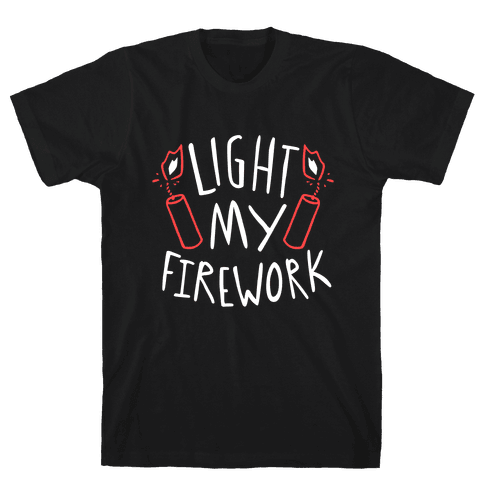Light My Firework Mens T-Shirt