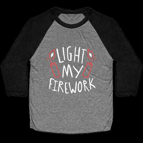 Light My Firework Baseball Tee