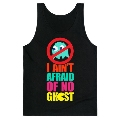 I Ain't Afraid Of No Ghost (tank) Tank Top