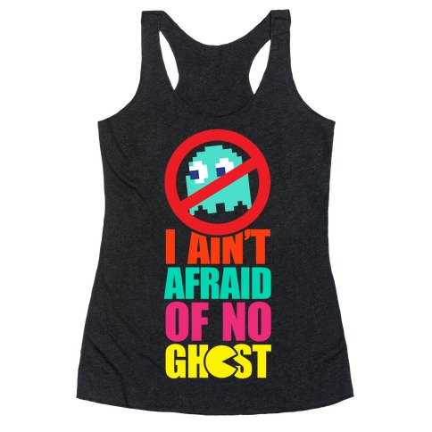I Ain't Afraid Of No Ghost (tank) Racerback Tank Top