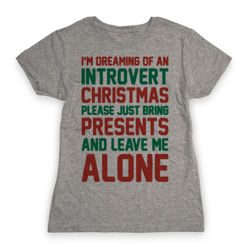 I'm Dreaming Of An Introvert Christmas Womens T-Shirt