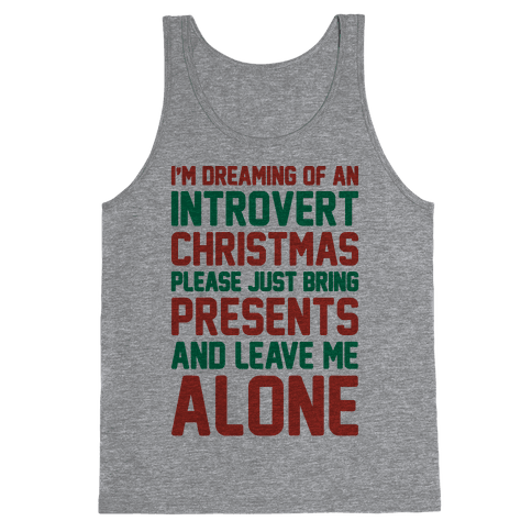 I'm Dreaming Of An Introvert Christmas Tank Top