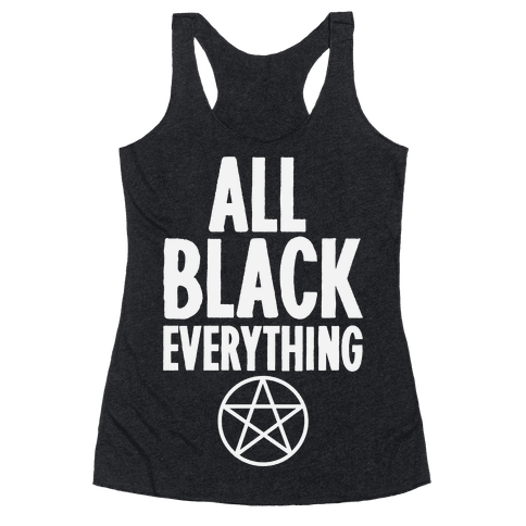 All Black Everything Racerback Tank Top