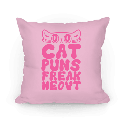 Cat Puns Freak Meowt Pillow