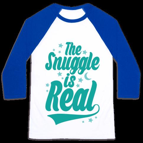 The Snuggle Is Real Baseball Tee