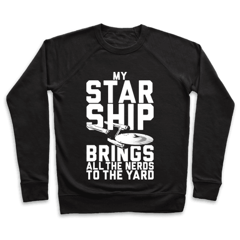 My Starship Brings All The Nerds To The Yard