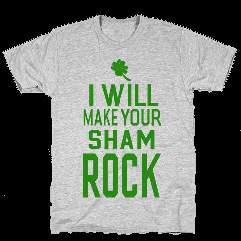 I Will Make Your Sham, Rock! Mens T-Shirt
