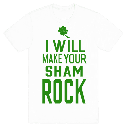 I Will Make Your Sham, Rock! Mens T-Shirt