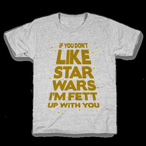 Don't Like Star Wars Kids T-Shirt