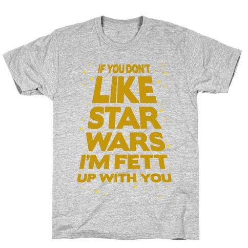 Don't Like Star Wars T-Shirt
