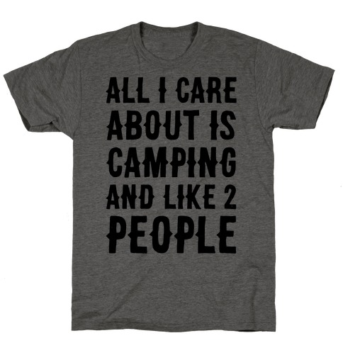 All I Care About Is Camping And Like 2 People T-Shirt