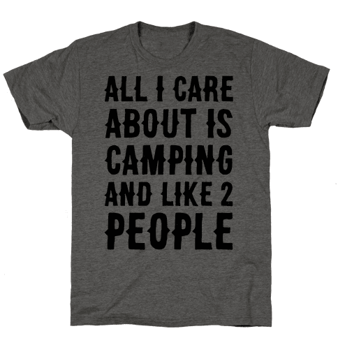 All I Care About Is Camping And Like 2 People