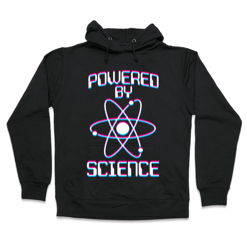 Powered By Science Hooded Sweatshirt