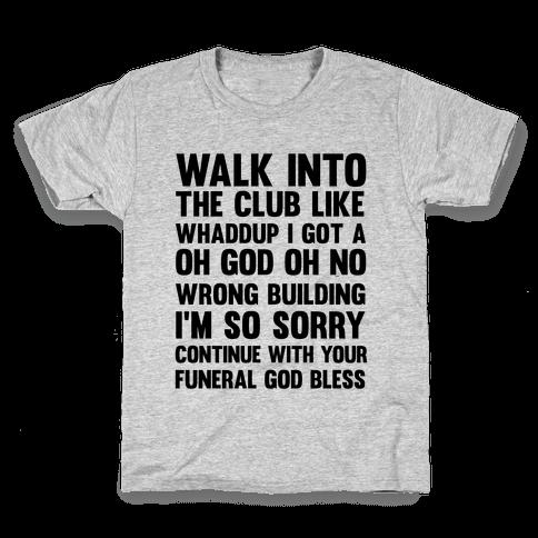 Walk Into The Club Like Oh No Oh God Kids T-Shirt