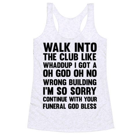 Walk Into The Club Like Oh No Oh God Racerback Tank Top