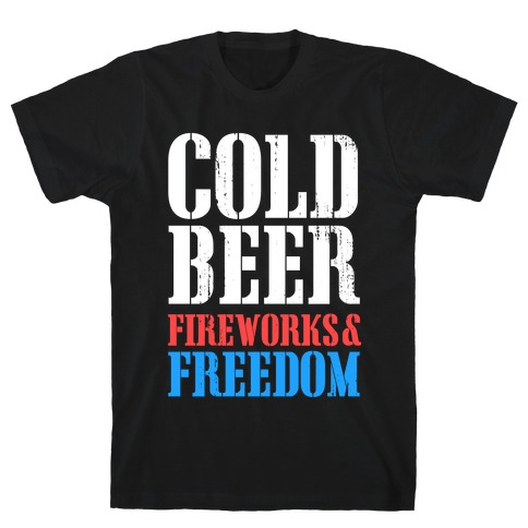 Cold Beer, Fireworks, & Freedom Mens T-Shirt