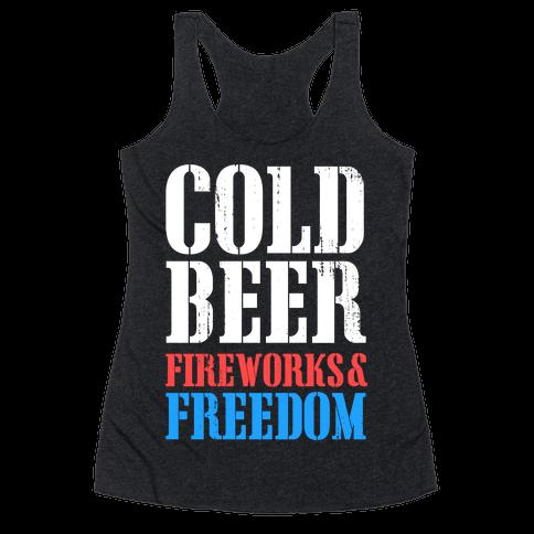 Cold Beer, Fireworks, & Freedom Racerback Tank Top