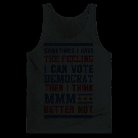 Democrat MMM Better Not Tank Top