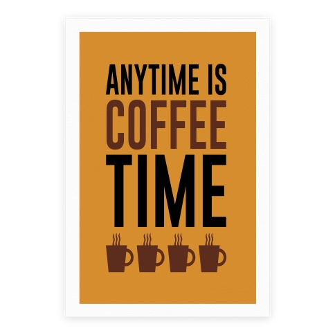 Anytime Is Coffee Time Poster