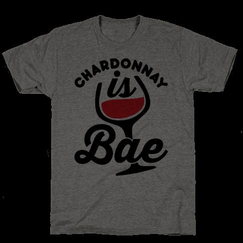 Chardonnay Is Bae Mens T-Shirt
