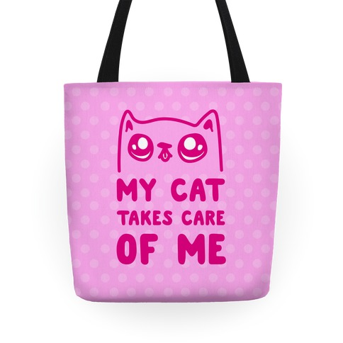 My Cat Takes Care Of Me Tote