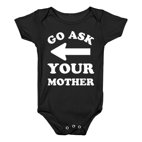 Go Ask Your Mother Baby Onesy