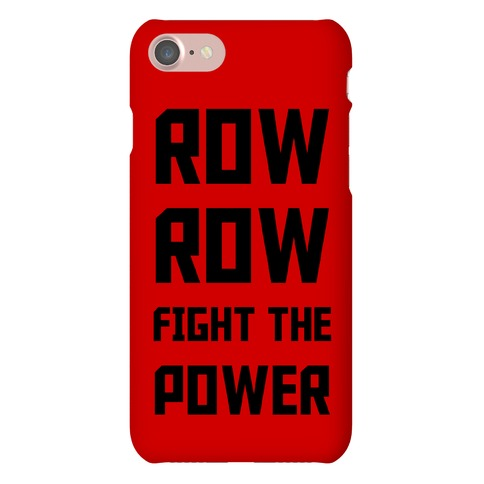 Row Row Fight The Power Phone Case