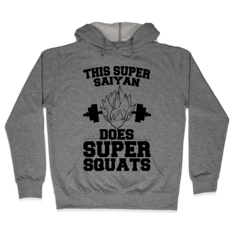 This Super Saiyan Does Super Squats Hooded Sweatshirt