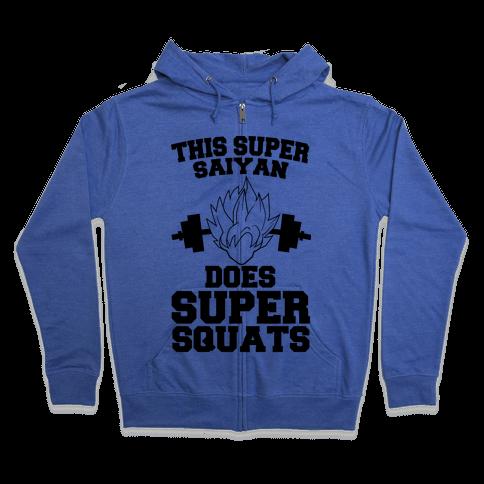 This Super Saiyan Does Super Squats Zip Hoodie