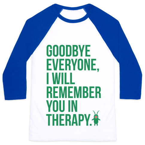 I'll Remember You in Therapy Baseball Tee