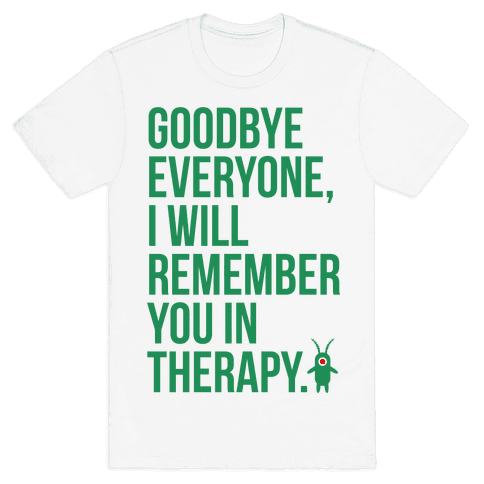 I'll Remember You in Therapy Mens T-Shirt