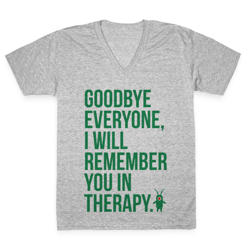 I'll Remember You in Therapy V-Neck Tee Shirt
