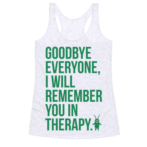I'll Remember You in Therapy Racerback Tank Top