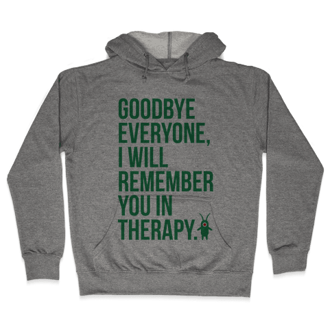 I'll Remember You in Therapy Hooded Sweatshirt