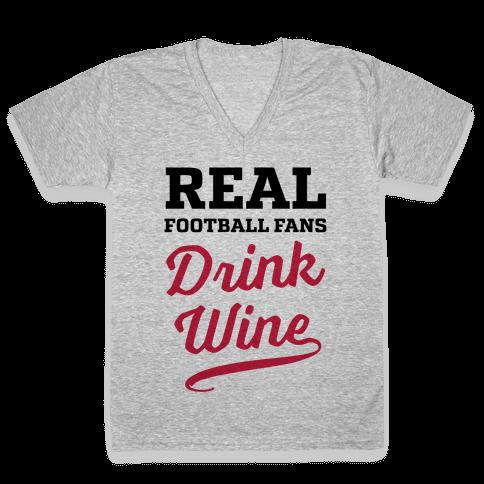 Real Football Fans Drink Wine V-Neck Tee Shirt