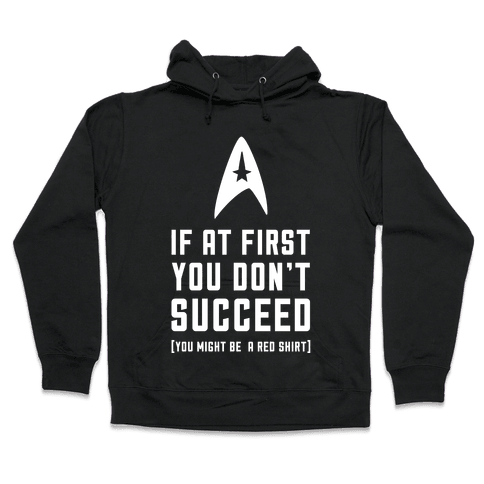 If At First You Don't Succeed Hooded Sweatshirt
