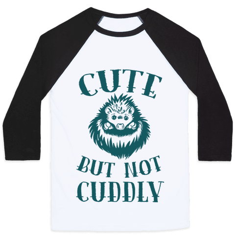 Cute But Not Cuddly Baseball Tee