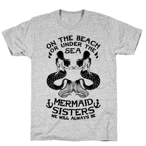 Mermaid Sisters We Will Always Be T-Shirt