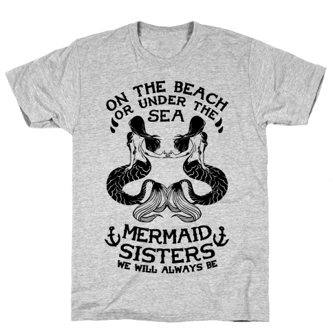 Mermaid Sisters We Will Always Be Mens T-Shirt