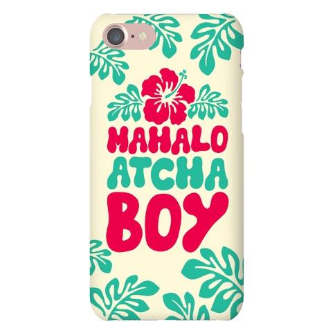 Mahalo Atcha Boy Phone Case
