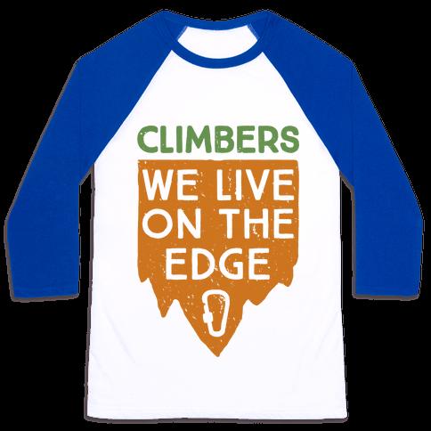 Climbers Live On The Edge (vintage) Baseball Tee