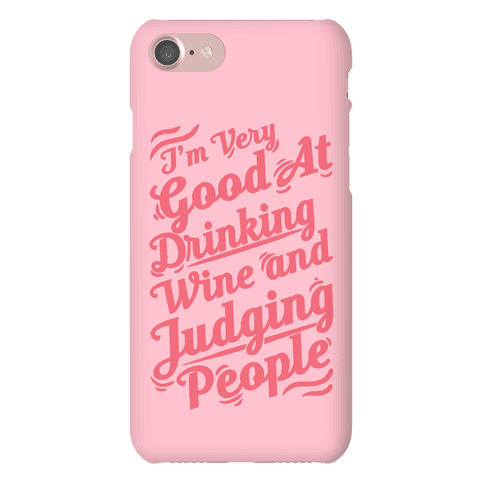 I'm Very Good At Drinking Wine And Judging People Phone Case