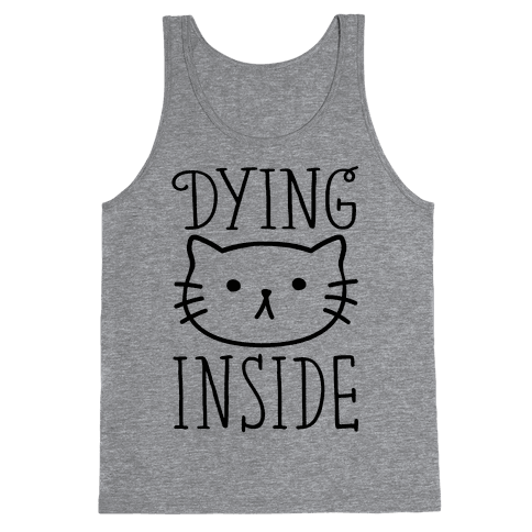 Dying Inside Tank Top