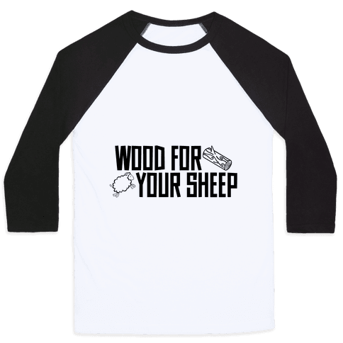 Wood For Your Sheep Baseball Tee