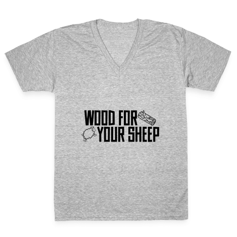 Wood For Your Sheep V-Neck Tee Shirt